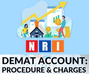 NRI Demat Account - Online Opening Procedure, Charges, Rules