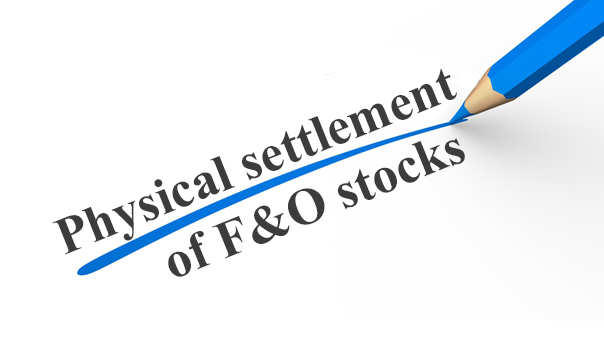 Physical Settlement in Equity Derivatives (Futures & Options)